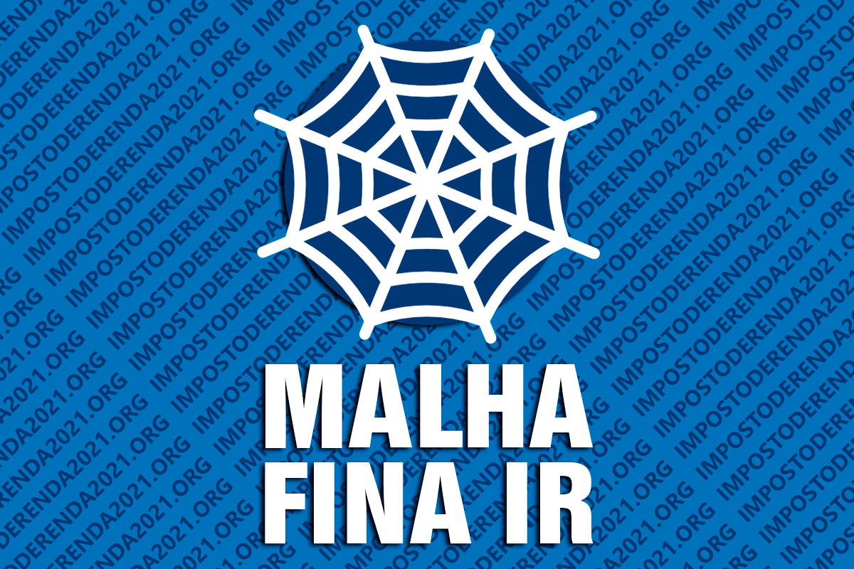Malha Fina do Imposto de Renda 2021